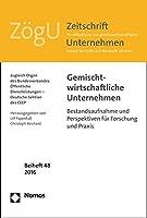 Gemischtwirtschaftliche Unternehmen: Bestandsaufnahme Und Perspektiven Fur Forschung Und Praxis (Zogu - Beihefte)