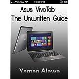 Asus VivoTab Guide: The Unwritten Asus VivoTab Manual (English Edition)