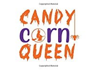 Candy Corn Queen: Themed Guestbook For Parties