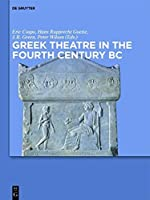 Greek Theatre in the Fourth Century BC by Unknown(2014-05-26)