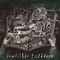 Invisible Folklore by Invisible Folklore (2011-10-25)