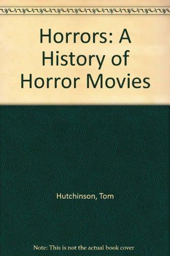 Horrors: A History of Horror Movies Tom Hutchinson Hamlyn