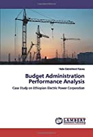 Budget Administration Performance Analysis: Case Study on Ethiopian Electric Power Corporation
