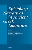 Epistolary Narratives in Ancient Greek Literature (Mnemosyne Supplements)