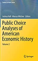 Public Choice Analyses of American Economic History: Volume 2 (Studies in Public Choice)