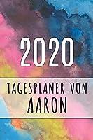 2020 Tagesplaner von Aaron: Personalisierter Kalender fuer 2020 mit deinem Vornamen