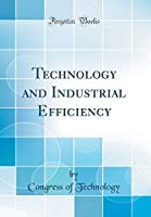 Technology and Industrial Efficiency (Classic Reprint)【洋書】 [並行輸入品]