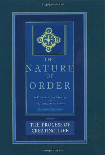 The Process of Creating Life: The Nature of Order, Book 2: An Essay of the Art of Building and the Nature of the Universeの詳細を見る