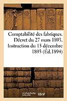 Comptabilité Des Fabriques. Décret Du 27 Mars 1893. Instruction Du 15 Décembre 1893