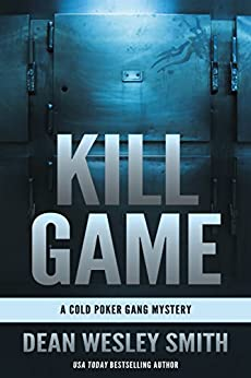 Kill Game: A Cold Poker Gang Mystery by [Smith, Dean Wesley]