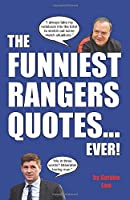 The Funniest Rangers Quotes... Ever!