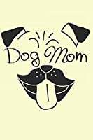 Pug Mom: Journal for Pug lovers and owners