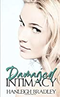 Damaged Intimacy: Hanleigh's London (The Intimacy Series)