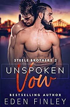Unspoken Vow (Steele Brothers Book 2) by [Finley, Eden]