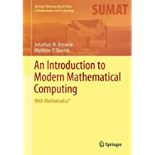 An Introduction to Modern Mathematical Computing (Springer Undergraduate Texts in Mathematics and Technology)