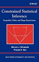 Constrained Statistical Inference: Order, Inequality, and Shape Constraints (Wiley Series in Probability and Statistics)