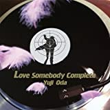 Love Somebody 完全盤(初回限定盤)(DVD付) [Single, CD+DVD, Limited Edition, Maxi] / AKIRA, DJ Hasebe (その他) (CD - 2012)