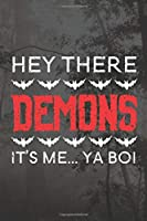 Hey There Demons It's Me... Ya Bo!: Track and evaluate your hunting seasons For Species: Deer Turkeys Elk Rabbits Duck Fox And More ... Gifts. 110 Story Paper Pages. 6 in x 9 in Cover.