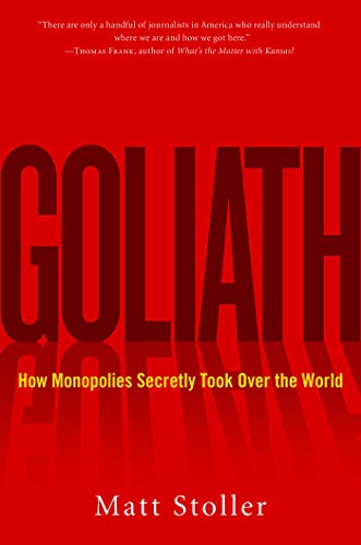 Goliath: How Monopolies Secretly Took Over the World (English Edition)