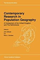 Contemporary Research in Population Geography: A Comparison of the United Kingdom and The Netherlands (GeoJournal Library)