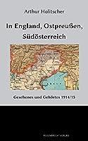 In England, Ostpreussen, Suedoesterreich