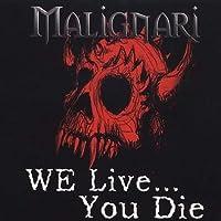 We Live You Die