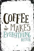 コーヒーはすべてを作ります 金属スズヴィンテージ安全標識警告サインディスプレイボードスズサインポスター看板建設現場通りの学校のバーに適した