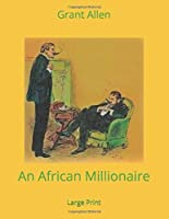 An African Millionaire: Large Print