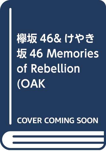 欅坂46&けやき坂46 Memories of Rebell...