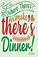 Where There's Smoke, There's Dinner - 2020: Diary Planner Agenda  Organiser- Week Per View.  Gift for Food Lover