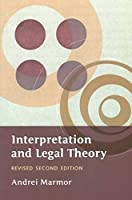 Interpretation and Legal Theory: Revised Second Edition by Andrei Marmor(2005-04-30)