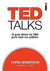 Ted Talks: O Guia Oficial do Ted Para Falar Em Pub (Em Portugues do Brasil)