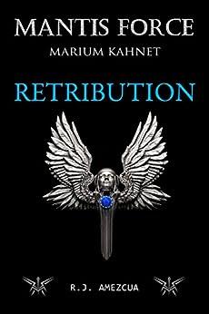 Mantis Force: Retribution (Marium Kahnet Book 1) by [amezcua, r.j. ]