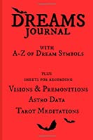 Dreams Journal: With Interpretation Tips, plus an A-Z of Dream Symbols