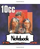 Notebook: 10cc English Rock Band Live Music Concert, Inspirational Quote, Soft Glossy with Ruled lined Paper for Taking Notes. Teenage Girls Boys Kids Soft Glossy Cover Adults Paper 7.5 x 9.25 Inches 110 Pages