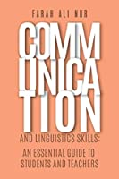 Communication and Linguistics Skills: An Essential Guide to Students and Teachers