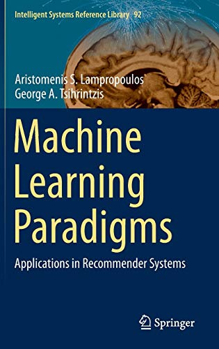 Download Machine Learning Paradigms: Applications in Recommender Systems (Intelligent Systems Reference Library) 3319191349
