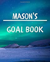 Mason's Goal Book: New Year Planner Goal Journal Gift for Mason  / Notebook / Diary / Unique Greeting Card Alternative