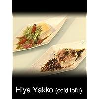 Hiya Yakko(cold tofu)