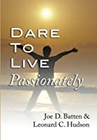 Dare to Live Passionately:【洋書】 [並行輸入品]