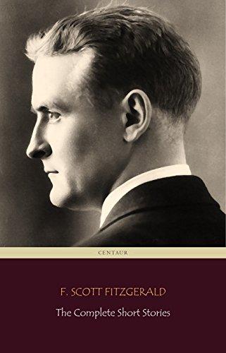 F. Scott Fitzgerald: The Complete Short Stories (Centaur Classics) (English Edition)