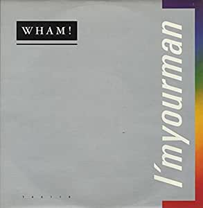 """I'M Your Man - Wham! 7"""" 45"""
