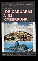 DE CARUARAS A RJ CYBERPUNK: CaruRio