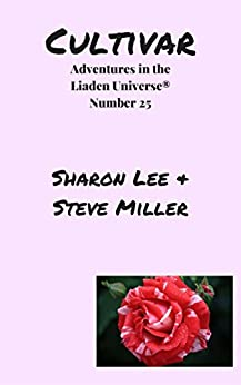Cultivar (Adventures in the Liaden Universe Book 25) by [Lee, Sharon, Miller, Steve]