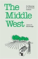 Middle West: Its Meaning in American Culture