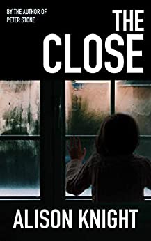 The Close by [Knight, Alison]