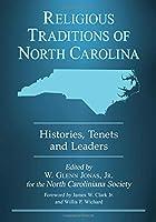 Religious Traditions of North Carolina: Histories, Tenets and Leaders (North Caroliniana Scoiety Imprints)