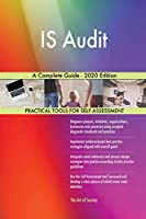 IS Audit A Complete Guide - 2020 Edition