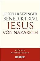 Jesus von Nazareth 03: Prolog - Die Kindheitsgeschichten