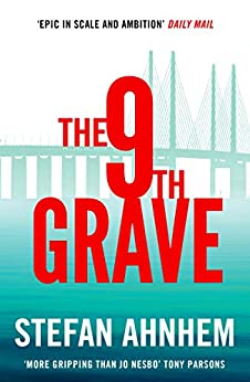 The Ninth Grave: The Sunday Times Crime Club Star Pick (A Fabian Risk Thriller - Prequel) by [Ahnhem, Stefan]